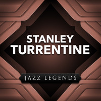 Stanley Turrentine - Jazz Legend