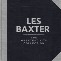 Les Baxter - The Greatest Hits Collection