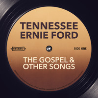 Tennessee Ernie Ford - The Gospel & Other Songs