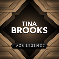 Tina Brooks - Jazz Legend