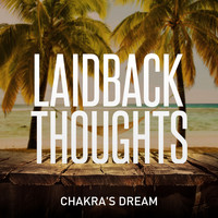 Chakra's Dream - Laidback Thoughts