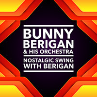 Bunny Berigan & His Orchestra - Nostalgic Swing With Berigan