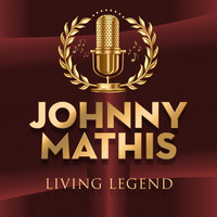 Johnny Mathis - Living Legend