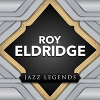 Roy Eldridge - Jazz Legend