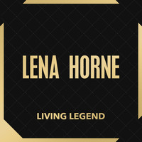 Lena Horne - Living Legend