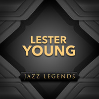 Lester Young - Jazz Legend