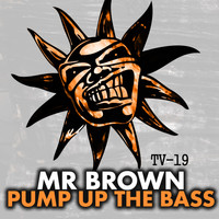 Mr Brown - Pump Up The Bass
