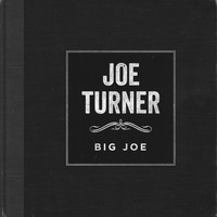 Joe Turner - Big Joe