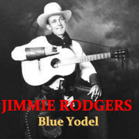 Jimmie Rodgers - Blue Yodel