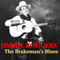 Jimmie Rodgers - The Brakeman's Blues