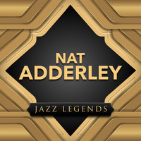 Nat Adderley - Jazz Legend