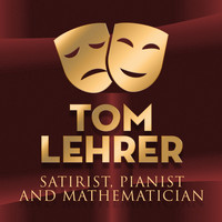 Tom Lehrer - Satirist, Pianist, and Mathematician.