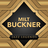 Milt Buckner - Jazz Legend