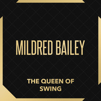 Mildred Bailey - The Queen of Swing