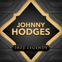 Johnny Hodges - Jazz Legend