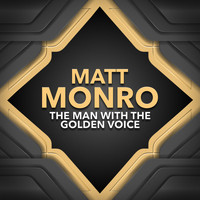 Matt Monro - The Man with the Golden Voice
