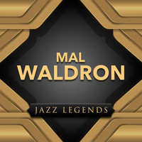 Mal Waldron - Jazz Legend