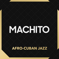 Machito - Afro-Cuban Jazz