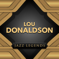 Lou Donaldson - Jazz Legends