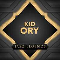 Kid Ory - Jazz Legends