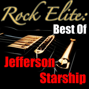 Jefferson Starship - Rock Elite: Best Of Jefferson Starship