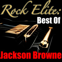Jackson Browne - Rock Elite: Best Of Jackson Browne