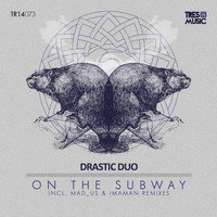 Drastic Duo - On The Subway