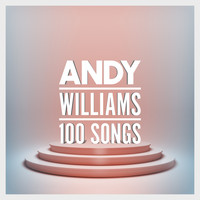 Andy Williams - 100 Songs