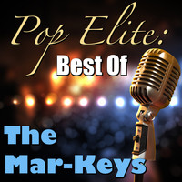 The Mar-Keys - Pop Elite: Best Of The Mar-Keys