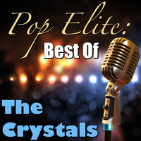 The Crystals - Pop Elite: Best Of The Crystals