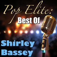 Shirley Bassey - Pop Elite: Best Of Shirley Bassey