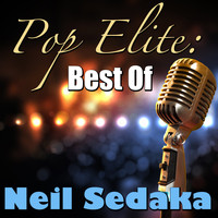Neil Sedaka - Pop Elite: Best Of Neil Sedaka