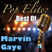Marvin Gaye - Pop Elite: Best Of Marvin Gaye