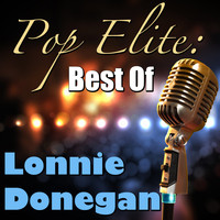 Lonnie Donegan - Pop Elite: Best Of Lonnie Donegan