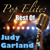 Judy Garland - Pop Elite: Best Of Judy Garland