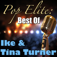 Ike & Tina Turner - Pop Elite: Best Of Ike & Tina Turner