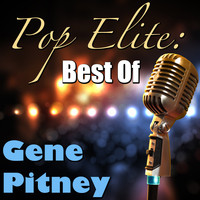 Gene Pitney - Pop Elite: Best Of Gene Pitney