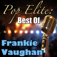 Frankie Vaughan - Pop Elite: Best Of Frankie Vaughan