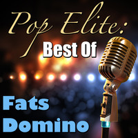 Fats Domino - Pop Elite: Best Of Fats Domino