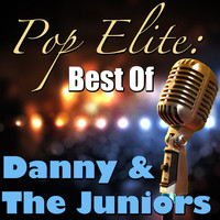 Danny & The Juniors - Pop Elite: Best Of Danny & The Juniors