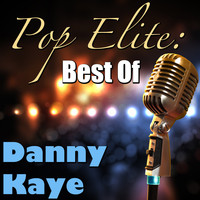 Danny Kaye - Pop Elite: Best Of Danny Kaye