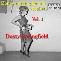 Dusty Springfield - Money Making Female Vocalists: Dusty Springfield, Vol 1