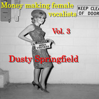 Dusty Springfield - Money Making Female Vocalists: Dusty Springfield, Vol.3