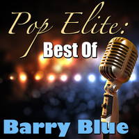 Barry Blue - Pop Elite: Best Of Barry Blue