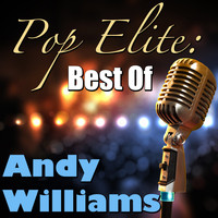 Andy Williams - Pop Elite: Best Of Andy Williams