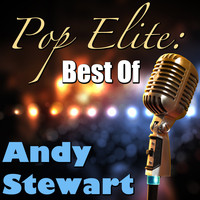 Andy Stewart - Pop Elite: Best Of Andy Stewart