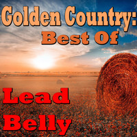 Lead Belly - Golden Country: Best Of Lead Belly