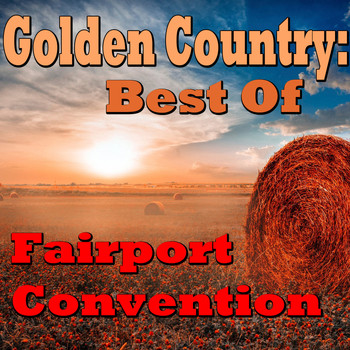 Fairport Convention - Golden Country: Best Of Fairport Convention