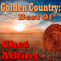 Chet Atkins - Golden Country: Best Of Chet Atkins
