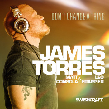 James Torres - Don't Change a Thing